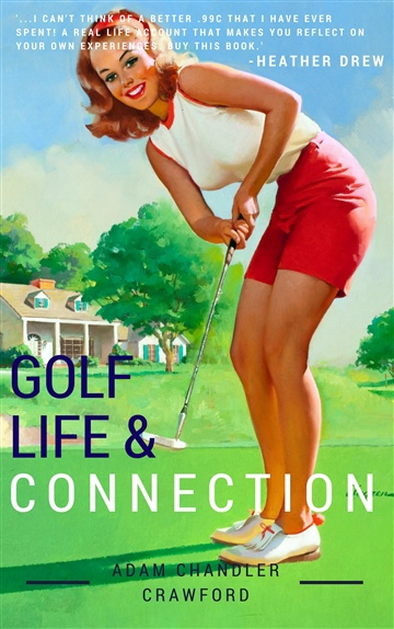 Golf, Life, and Connection by Adam Chandler Crawford