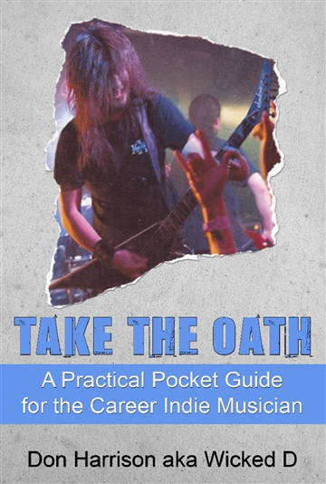 Take the Oath: A Practical Pocket Guide for the Career Indie Musician