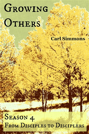 Growing Others (From Disciples to Disciplers, Season 4)
