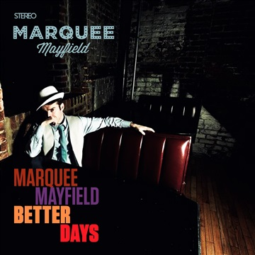 Marquee Mayfield : Better Days