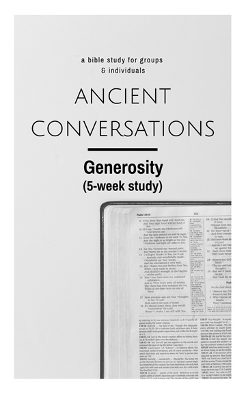 Ancient Conversations Bible Study: Generosity