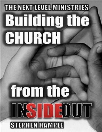 Building The Church from the INSIDE OUT by Stephen Hample