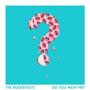 The Roosevelts  : Do You Want Me?
