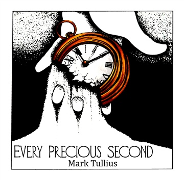 Every Precious Second by Mark Tullius