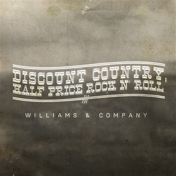 Discount Country, Half Price Rock n' Roll by Williams & Company