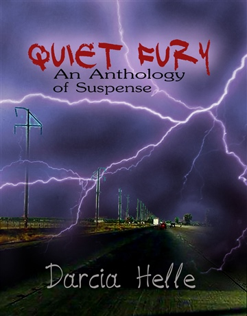 Quiet Fury: An Anthology of Suspense by Darcia Helle