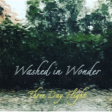 Washed In Wonder Volume 3: All Of The Tears We Cry by Three Day Flight