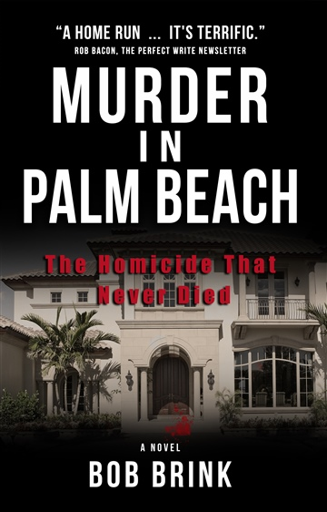 Robert Brink : Murder in Palm Beach: The Homicide That Never Died