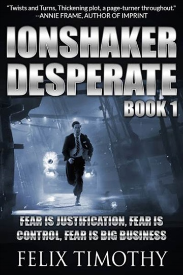 Felix Timothy : Ionshaker Desperate