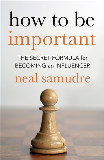 How to Be Important by Neal Samudre