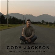 Cody Jackson : Where the River Meets the Sky