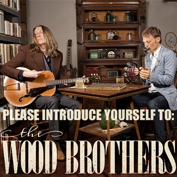Please Introduce Yourself to The Wood Brothers by The Wood Brothers
