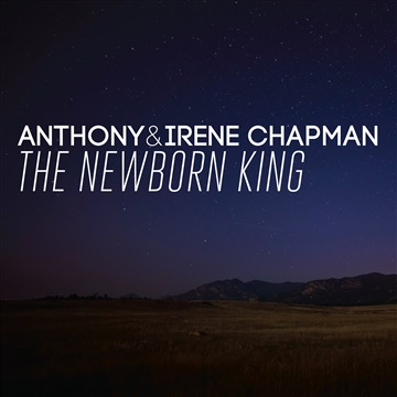 Anthony & Irene Chapman : The Newborn King