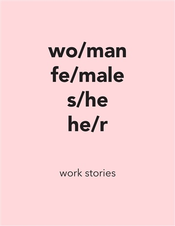 wo/man fe/male s/he he/r work stories (zine)