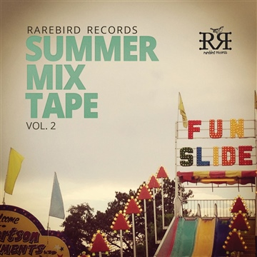 Rarebird Records Summer Mixtape Vol. 2 by Rarebird Records
