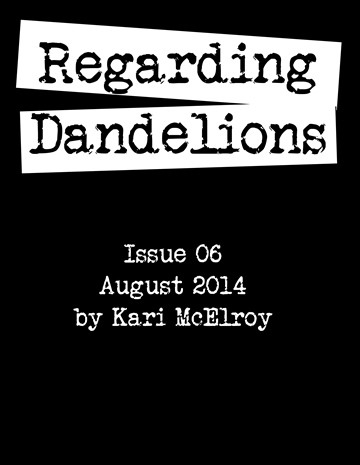 Kari McElroy : Regarding Dandelions Issue 06