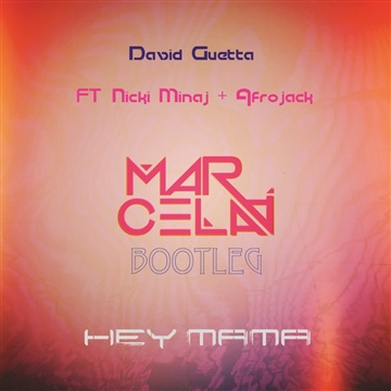 Marcela A : Hey Mama - David Guetta FT Nicki Minaj & Afrojack (Marcela A Bootleg)