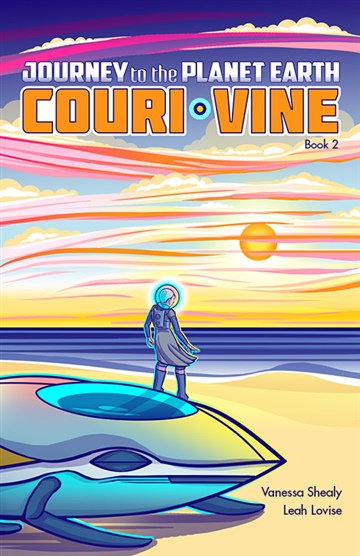 Couri Vine, Book 2: Journey to the Planet Earth by Vanessa Shealy