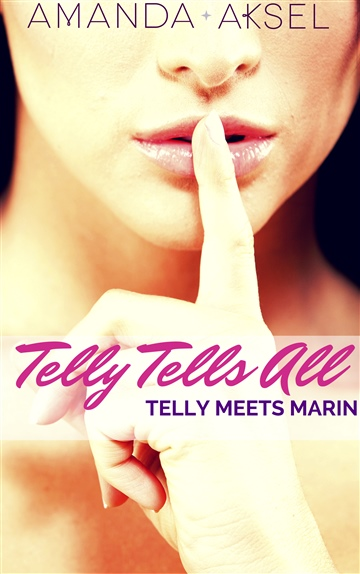 Telly Tells All: Telly Meets Marin- A Sexy Short Story