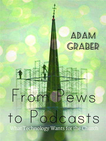 Adam Graber : From Pews to Podcasts