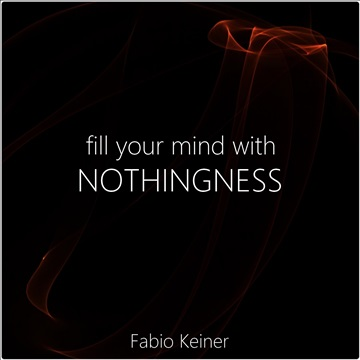 Nothingness by Fabio Keiner