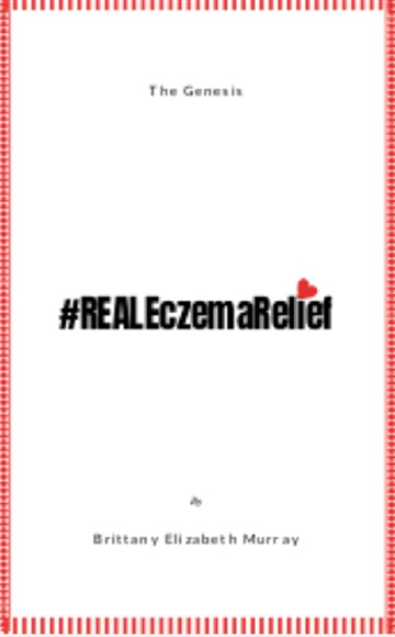 #REALEczemaRelief by Brittany Murray