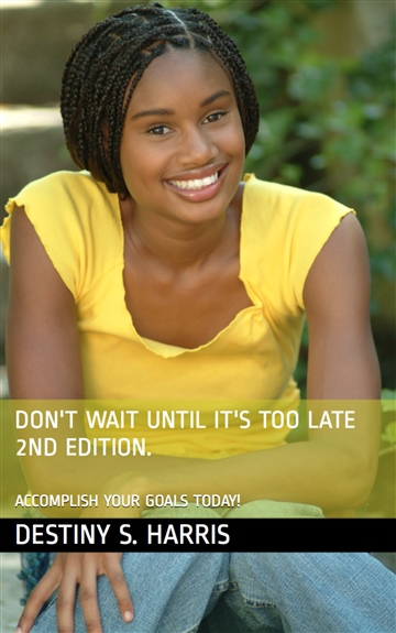 Destiny S. Harris : Don't Wait Until It's Too Late 2nd Edition