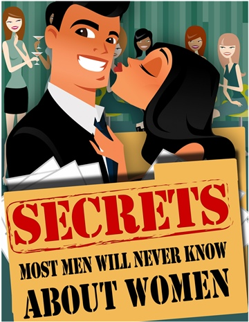 Secrets Most Men Will Never Learn About Women