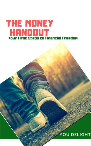 THE MONEY HANDOUT: Your First Steps to Financial Freedom