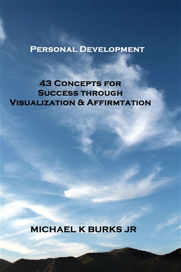 Personal Development: 43 Concepts of Success Through Visualization & Affirmation