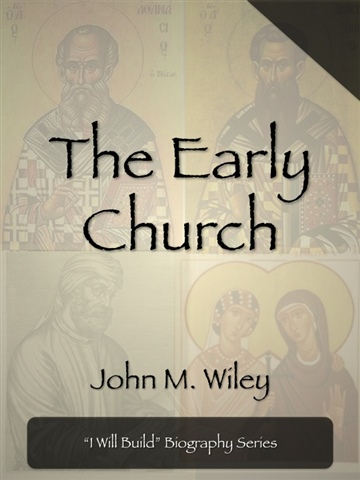 The Early Church by John M. Wiley