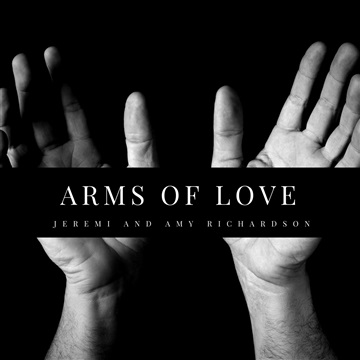 Jeremi and Amy Richardson : Arms Of Love