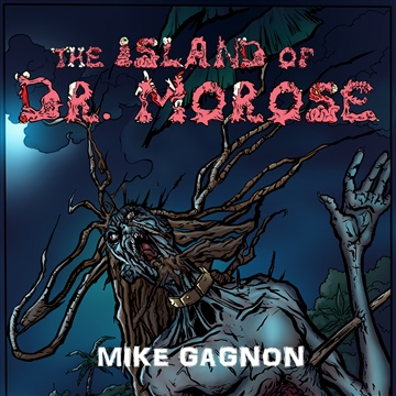 The Island of Dr. Morose Audio Book- sample by Mike Gagnon