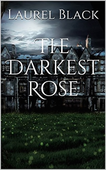 The Darkest Rose by Laurel Black