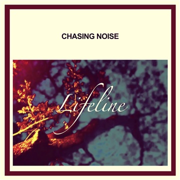 Lifeline by Chasing Noise