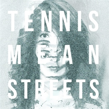 Mean Streets by Tennis