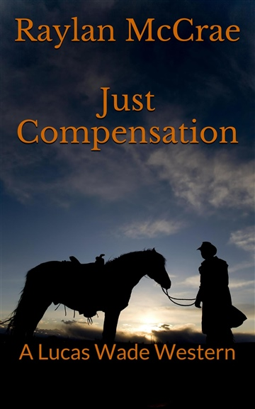Just Compensation: A Lucas Wade Western