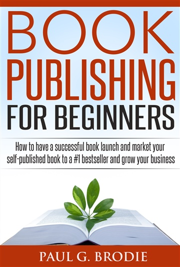 Paul Brodie : Book Publishing for Beginners