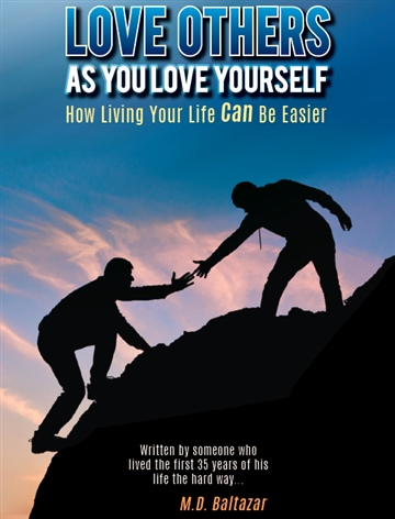 Love Others As You Love Yourself by M. D. Baltazar