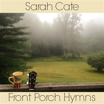 Front Porch Hymns by Sarah Cate