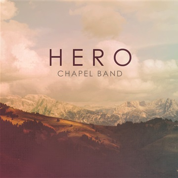 Hero by Chapel Band