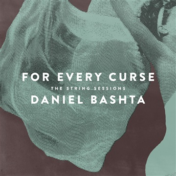 For Every Curse The String Sessions by Daniel Bashta