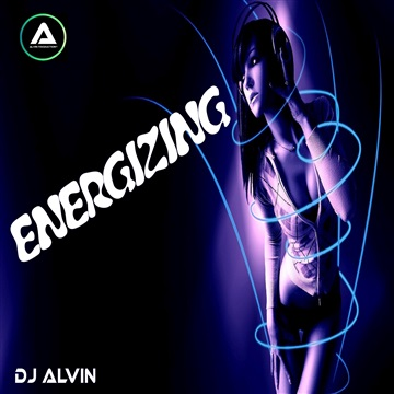DJ Alvin · Energizing by ALVIN PRODUCTION ®