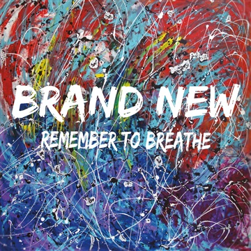 Brand New (Single) by Remember To Breathe