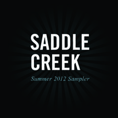 Saddle Creek Summer 2012 Sampler by Saddle Creek