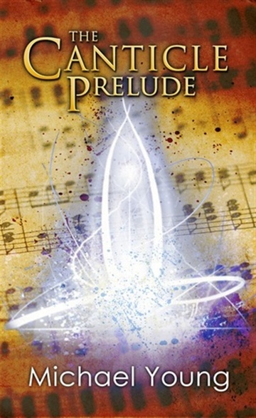 Michael Young : The Canticle Prelude