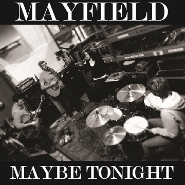 Maybe Tonight by Mayfield