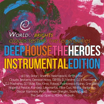 WorldOfBrights : al l bo, Clouds Testers - Deep House The Heroes Vol. V: Instrumental Edition