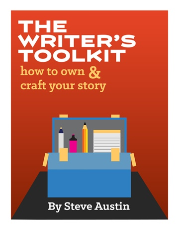 Steve Austin : The Writer's Toolkit: How to Own and Craft a Powerful Message