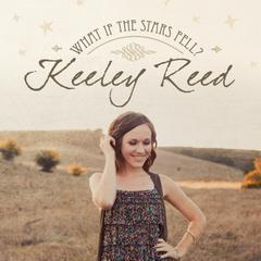 What if the Stars Fell by Keeley Reed
